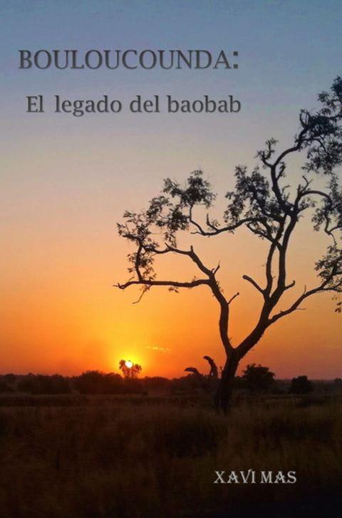 #CEFCanMir Bouloucounda El legado del baobab Xavi Mas