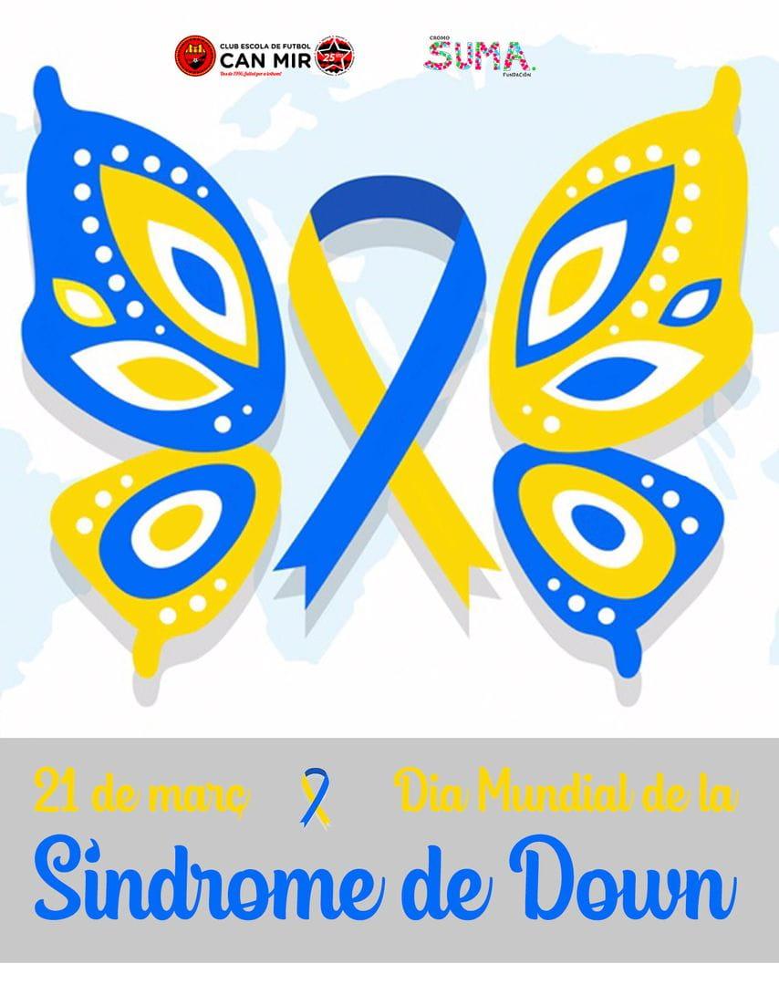 #CEFCanMir 21 -M Dia Mundial de la Síndrome de Down 2021
