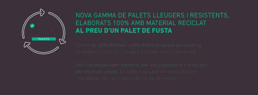 Nova gamma de palets lleugers i resistents, elaborats 100% amb material reciclat al preu d'un palet de fusta