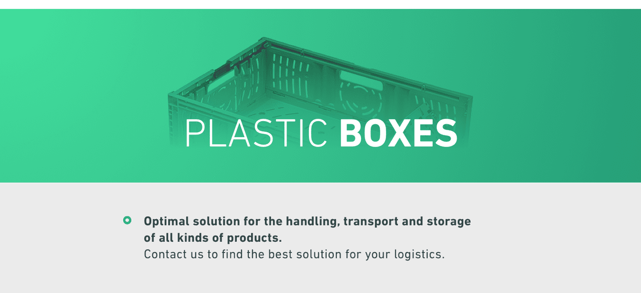 PLASTIC BOXES. Optimal solution for the handling, transport and storage 