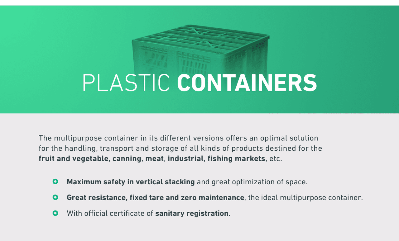 PLASTIC CONTAINERS. The multipurpose container in its different versions offers an optimal solution 