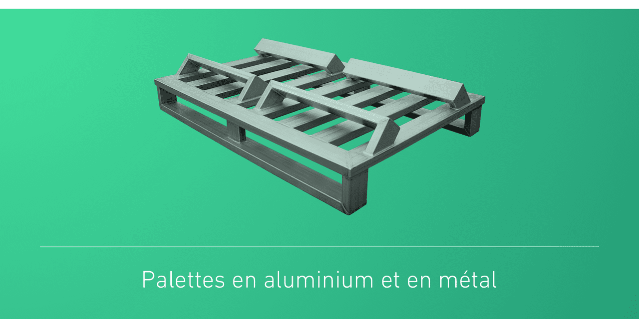 Palettes en aluminium et en métal