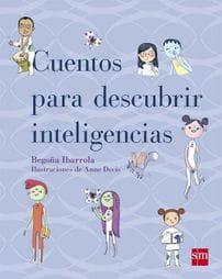 Cuentos para descubrir inteligencias - Begoña Ibarrola