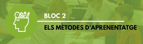 Bloc 2 - Els mètodes d'aprenentatge
