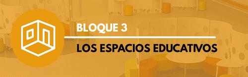 Bloque 3- Los espacios educativos