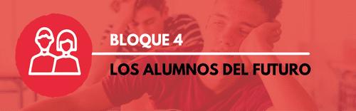 Bloque 4 - Los alumnos del futuro