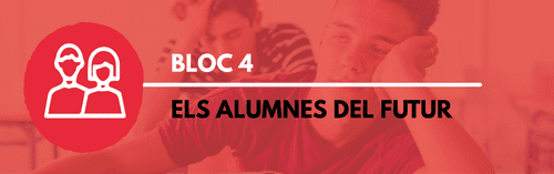 Bloc 4 - Els alumnes del futur