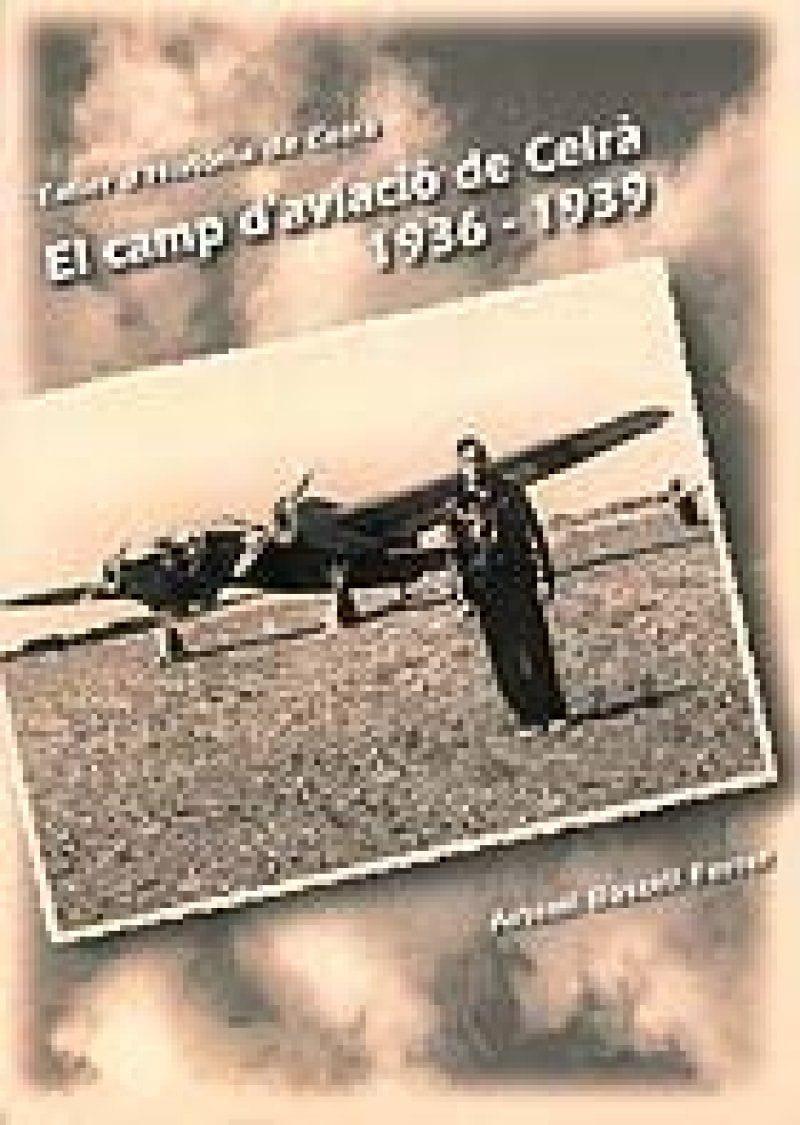 El camp d'aviació de Celrà, 1936-1939.